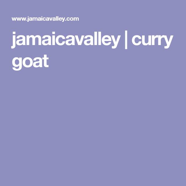 jamaicavalley | curry goat