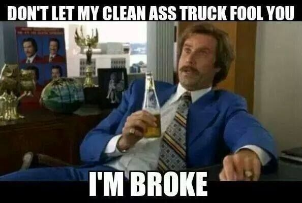 Funny Sleepover Meme : Ron burgundy meme don t let my clean ass truck fool you i m