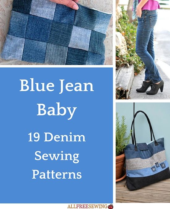 Blue Jean Baby: 19 Denim Sewing Patterns | Don\'t throw away your ...
