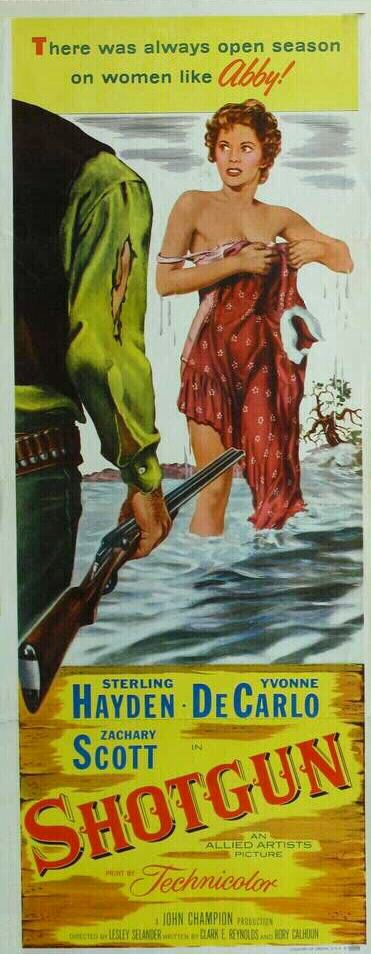 Shotgun (1955) USA Allied Artists Western. D: Lesley Selander. Sterling Hayden, Yvonne De Carlo, Zachary Scott, Guy Prescott. (3/10) 16/11/14