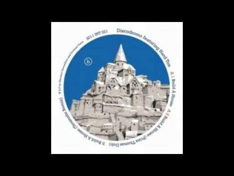 Discodromo - Build A House (Tensnake Remix)