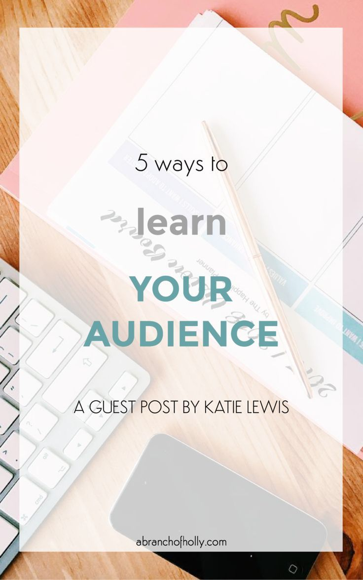 5 WAYS TO LEARN YOUR AUDIENCE Blog tips, Learning