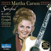 Satisfied and Other Gospel Greats by Martha Carson
