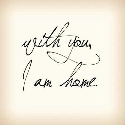 you i m home love quotes quotes inspirational quotes