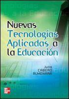 Nuevas tecnologías aplicadas a la educación / coordinador, Julio Cabero Almenara ; coautores, Catalina M. Alonso García... [et al.]