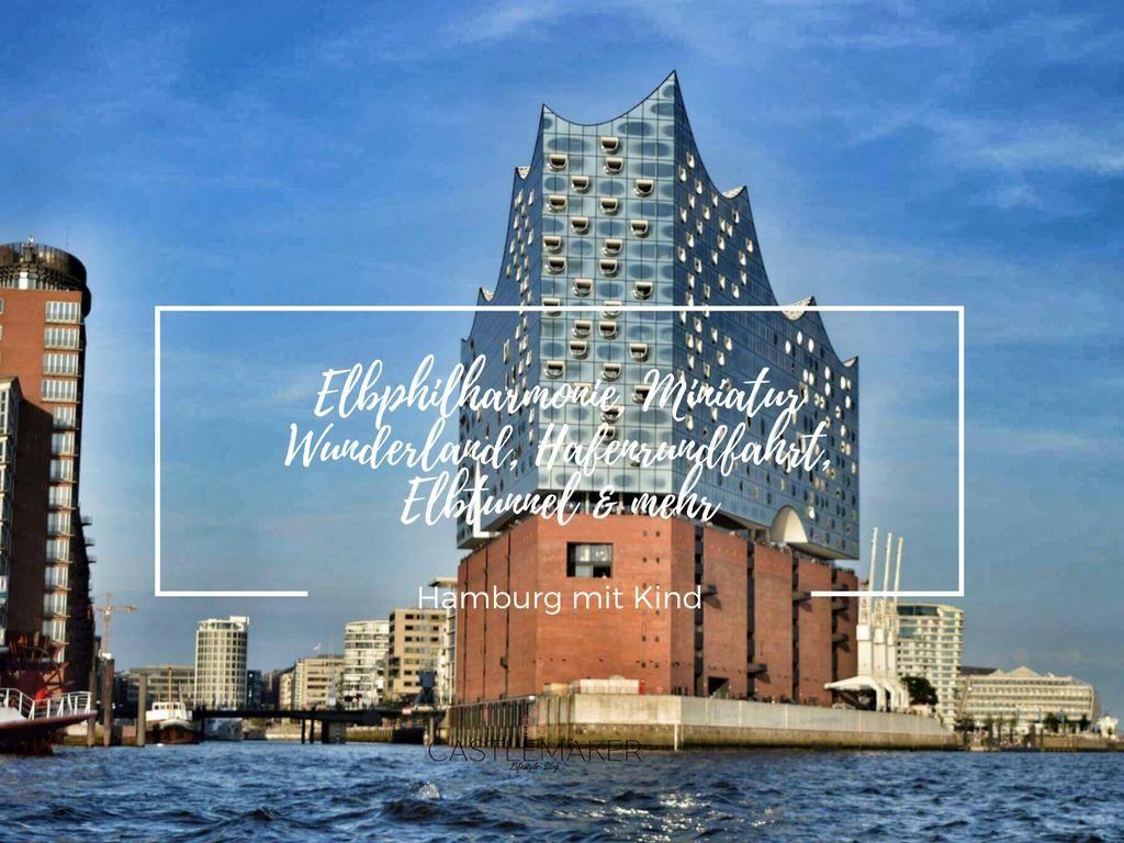 Hamburg Mit Kind Miniatur Wunderland Elbphilharmonie Elbtunnel Mehr Hamburg Mit Kindern Hamburg Und Wunderland