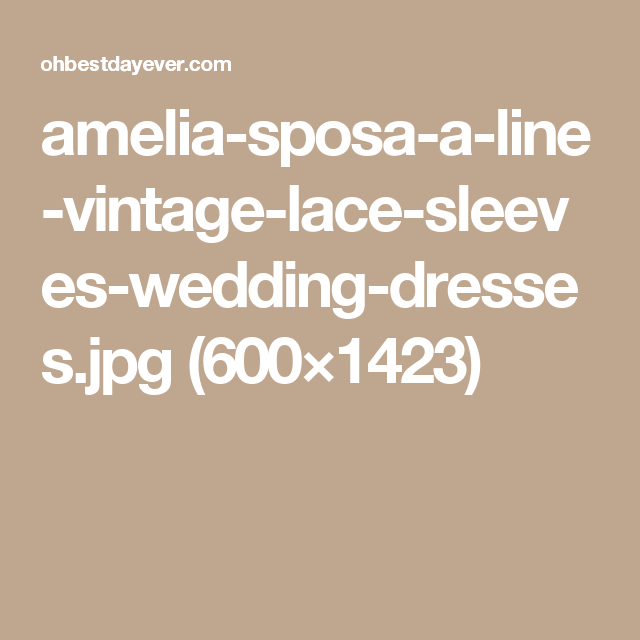 amelia-sposa-a-line-vintage-lace-sleeves-wedding-dresses.jpg (600×1423)