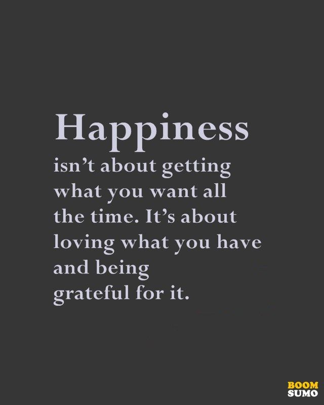 Our Happy Life Quotes: Happiness Quotes Loving What You Have And Being Grateful