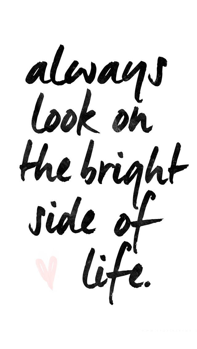 Back white caligraphy bright side of life iphone phone for Art minimaliste citation