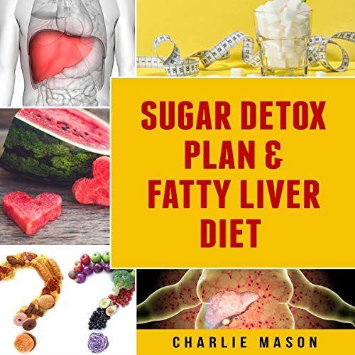 Sugar Detox Plan & Fatty Liver Diet Books: Fatty Liver Disease