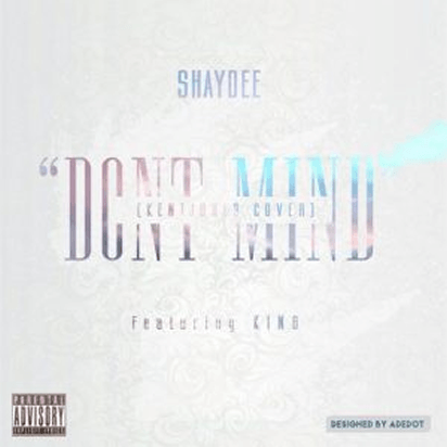 Shaydee – Don't Mind (Kent Jones Cover) ft King, view details at http://goo.gl/RSQhRl