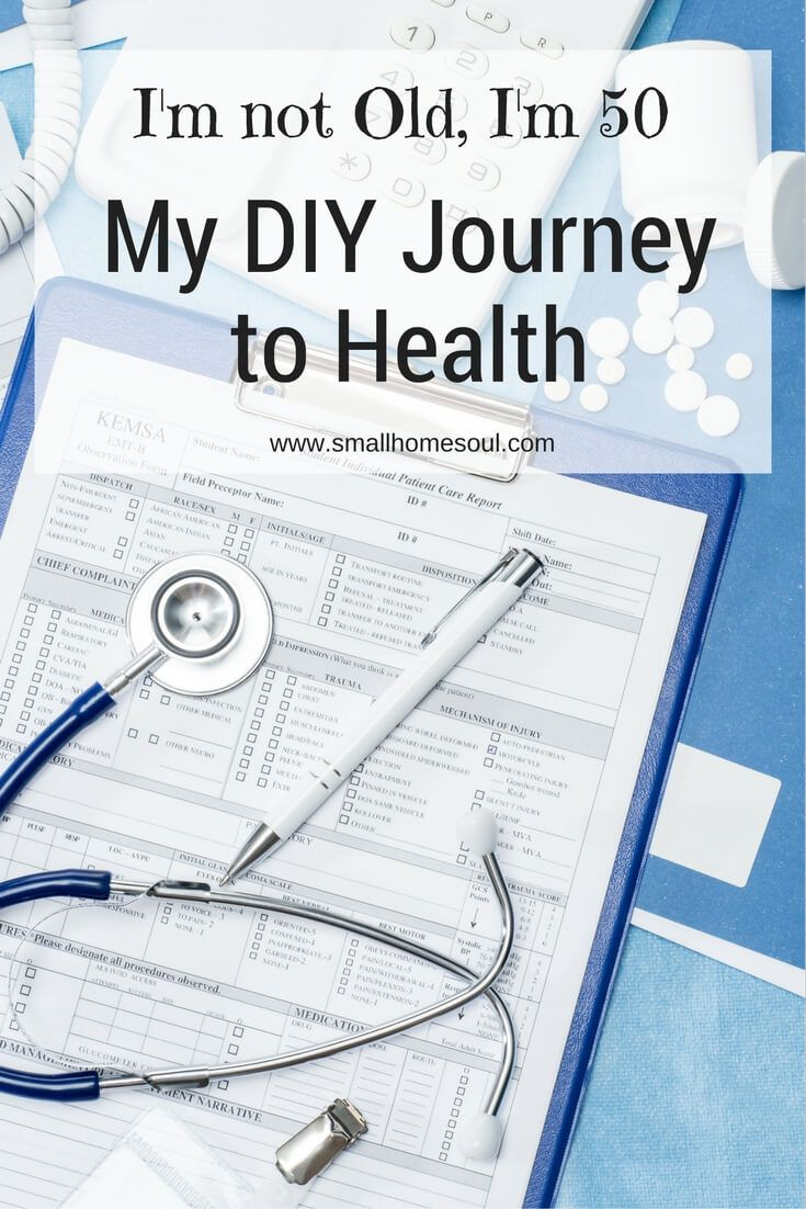 Come read about my DIY Journey to Health, sometimes you have to take things into your own hands.  www.smallhomesoul.com #fiftyandfab