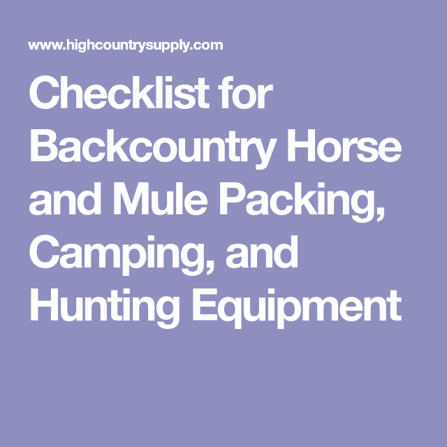 Checklist For Backcountry Horse And Mule Packing Camping And