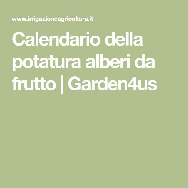 Calendario Potatura Piante.Calendario Della Potatura Alberi Da Frutto Garden4us