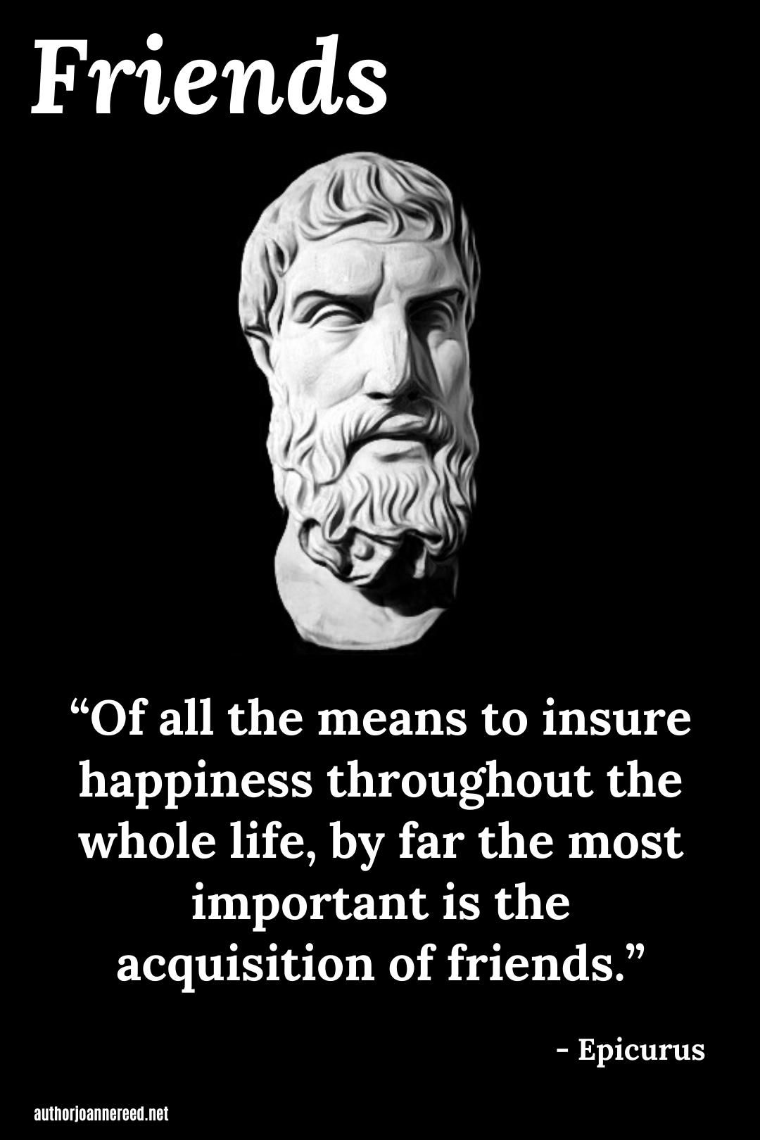 Epicurus Quotes Friends Thinker Quotes This Is Us Quotes Profound Quotes