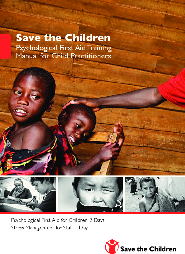 The Psychological First Aid Training Manual For Child Practitioners Pfa Was Developed By Save The Childre Save The Children First Aid For Children Psychology