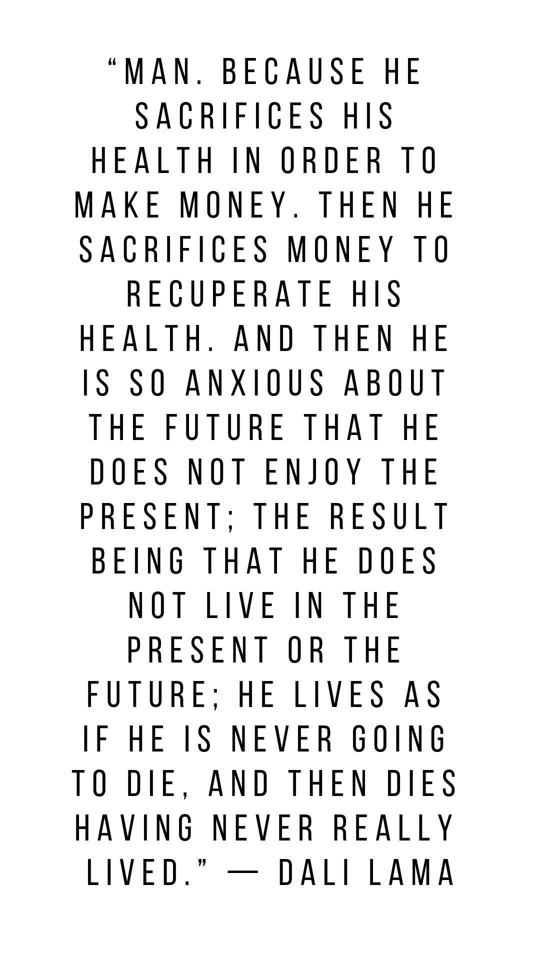 Dalai Lama Quotes Man Sacrifices Health For Money