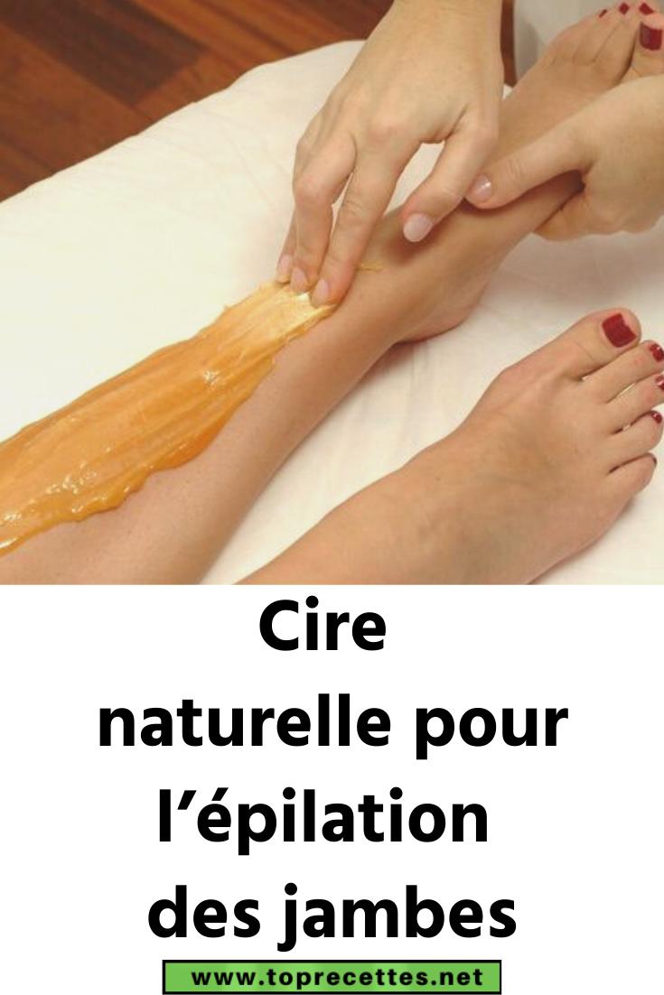 Diy Cire Naturelle Pour L Epilation Des Jambes En 2020 Epilation Cire Epilation Naturelle