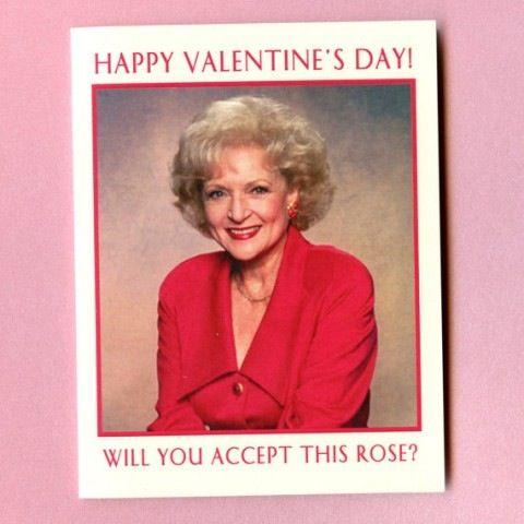 Betty White Funniest Valentines Cards Funny Valentine Betty White