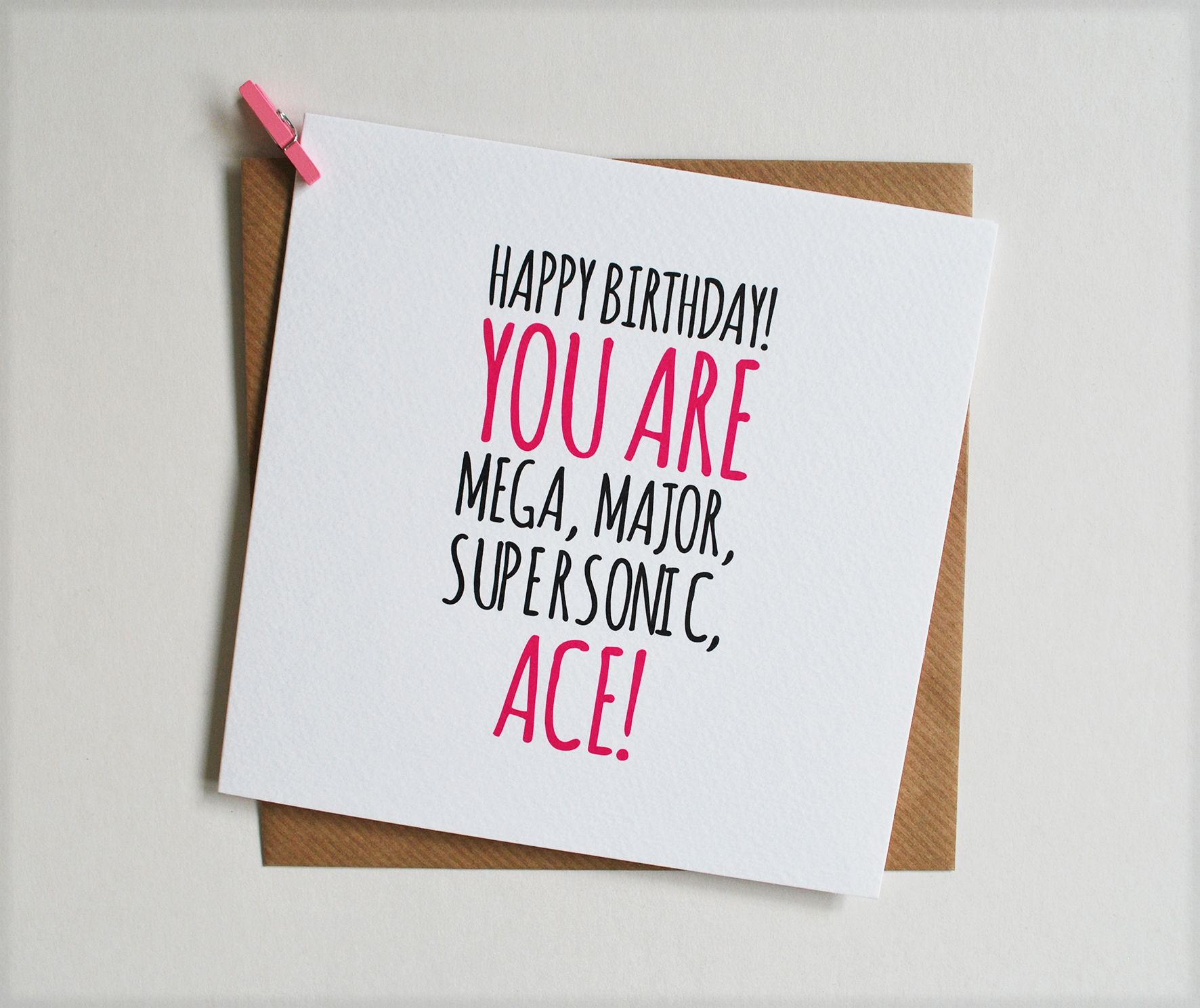 Happy Birthday You Are Mega Major Super Sonic Ace Card Printed On