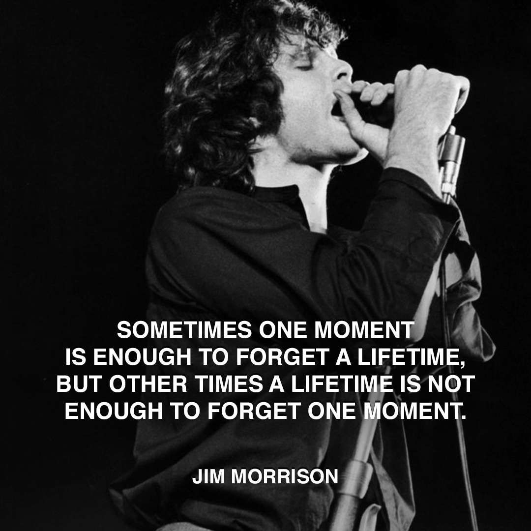 Jim Morrison Quotes Endearing Jimmorrisonforgetmoment  Words  Pinterest  Jim Morrison