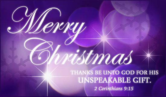 Merry Christmas! Thanks be unto God for his unspeakable gift. 2 ...