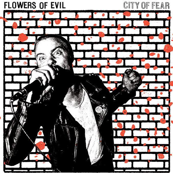 FLOWERS OF EVIL City Of Fear (Deranged) LP/FLAC/MP3 street