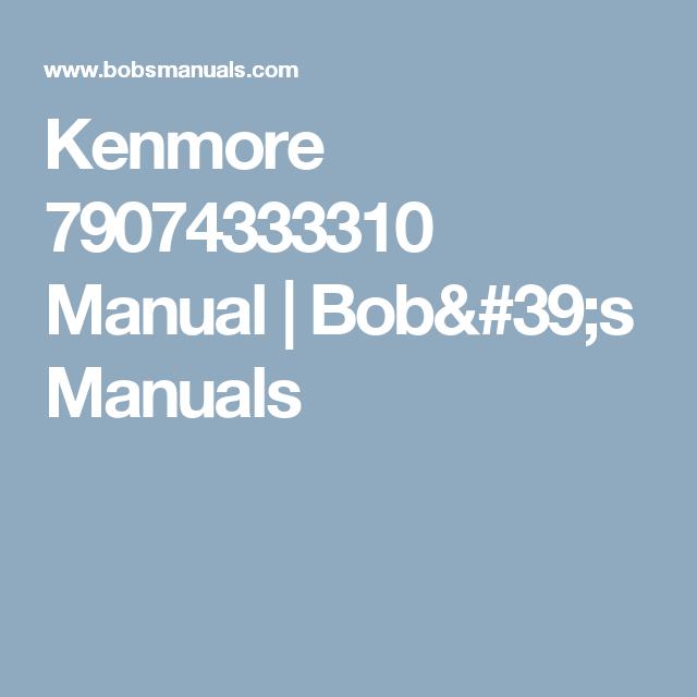 Kenmore Elite Gas Range 79074333310 Manual Bob S Manuals Kenmore Manual Kenmore Elite