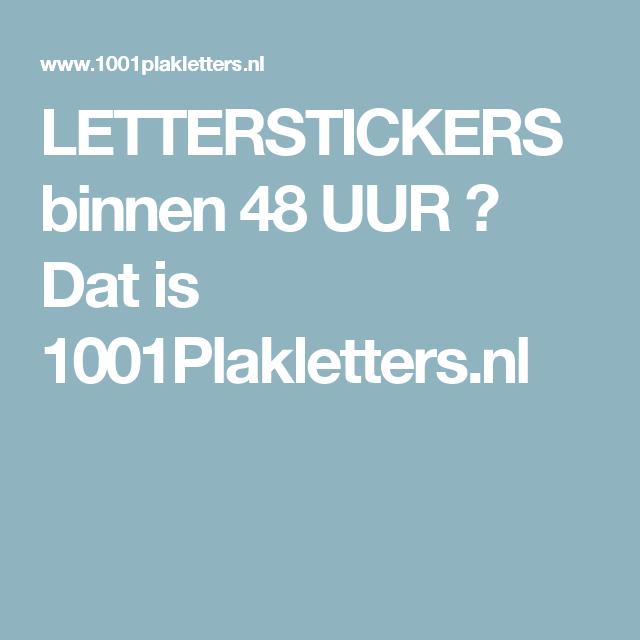 LETTERSTICKERS binnen 48 UUR ★ Dat is 1001Plakletters.nl