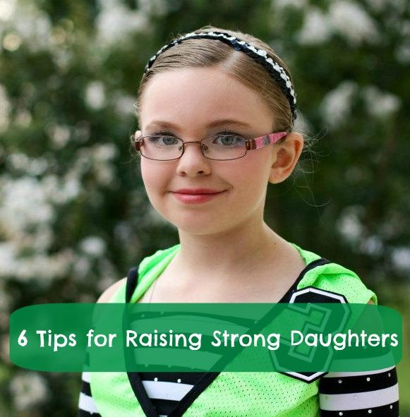 A good reminder. 6 Tips for Raising Strong Daughters