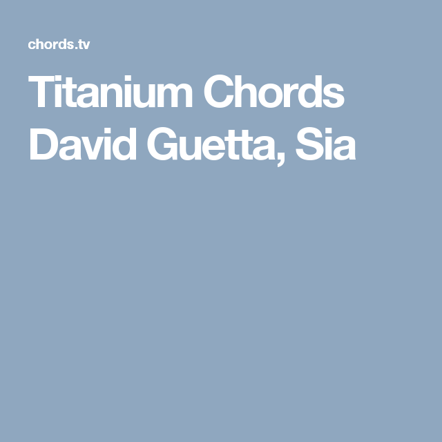 Titanium Chords David Guetta, Sia | Music!!!❤ | Pinterest