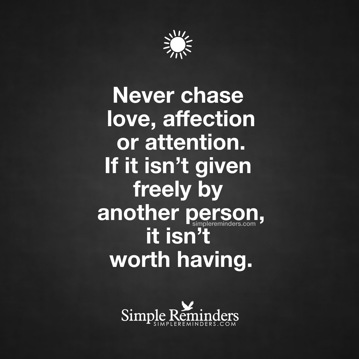 Quote 134 Never Chase Love Never Chase Love Affection Or Attention