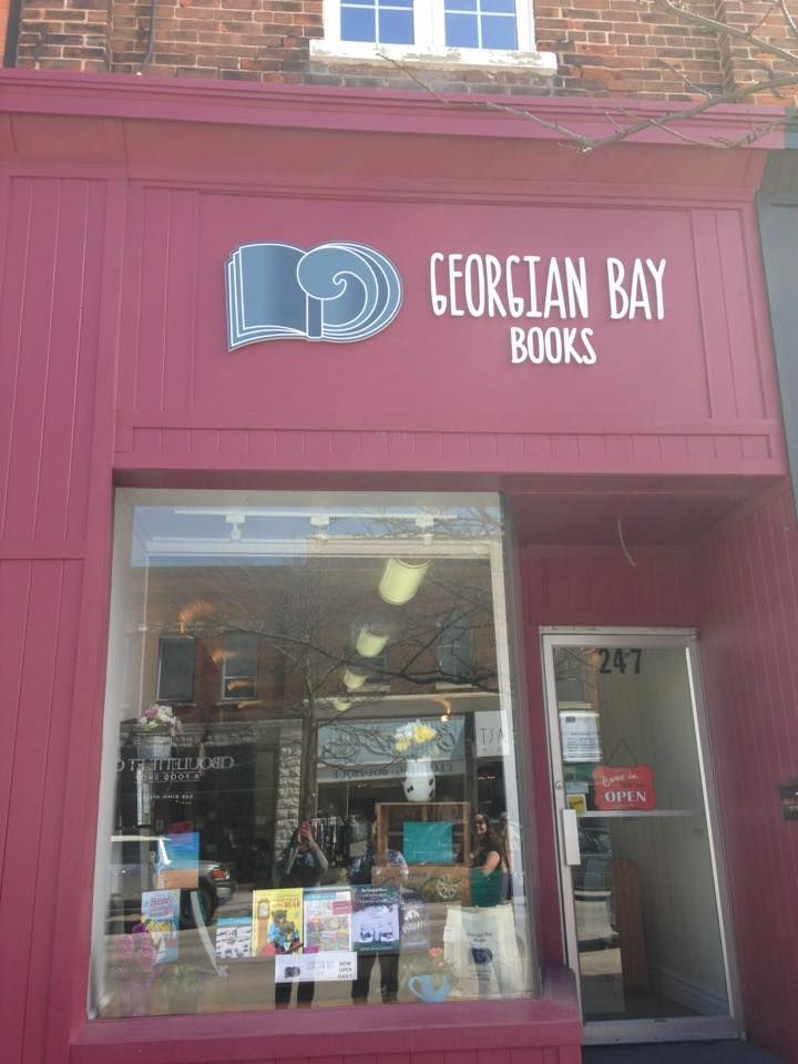 Georgian Bay Books Is Now Open Downtown Midland At 247 King Street Daily