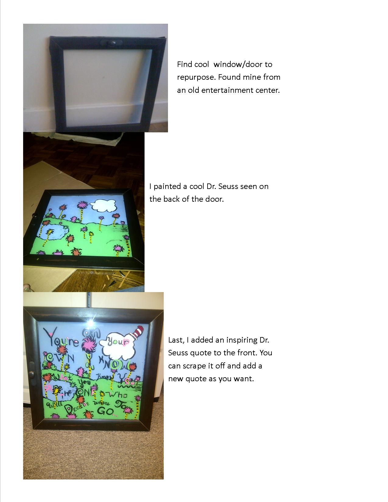 Took an old entertainment center door and made a Dr. Seuss quote painting.