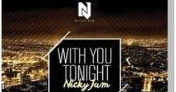 Nicky Jam lanza With you Tonight la versión en inglés de Hasta el Amanecer