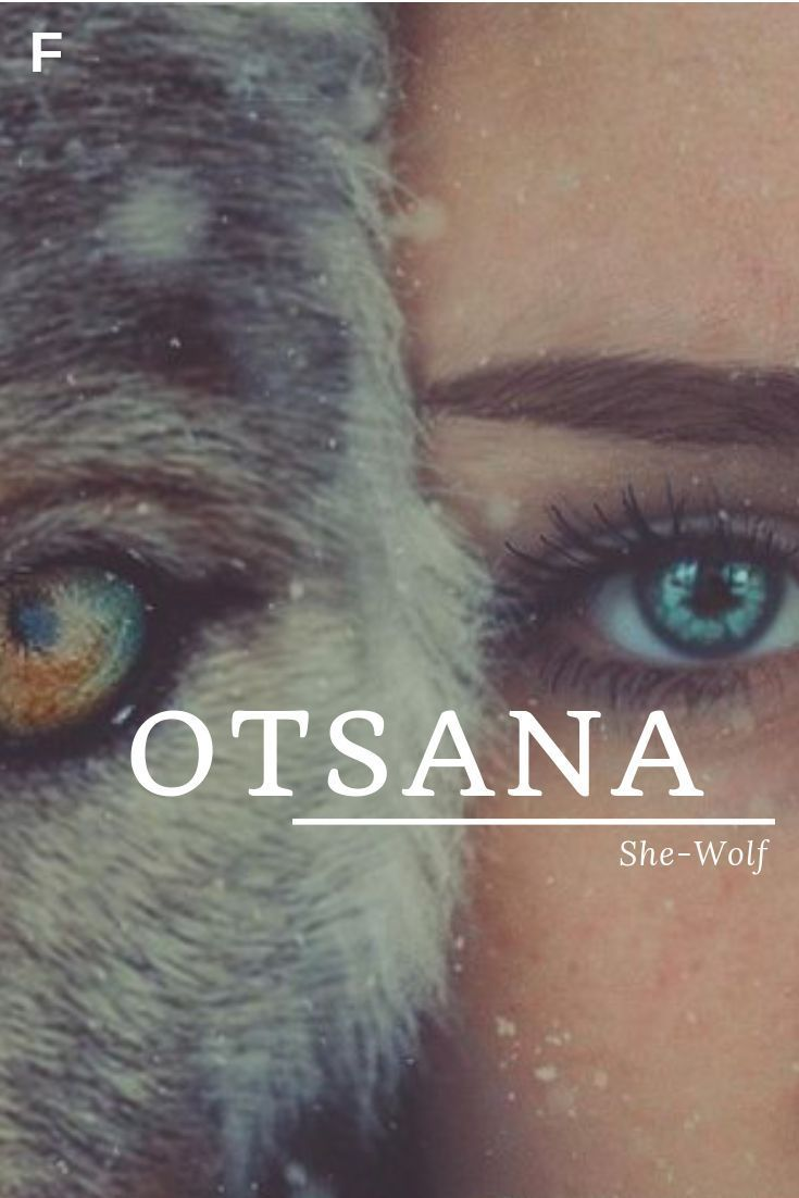 Girl Name: Otsana. Meaning: She-wolf #babygirlnames