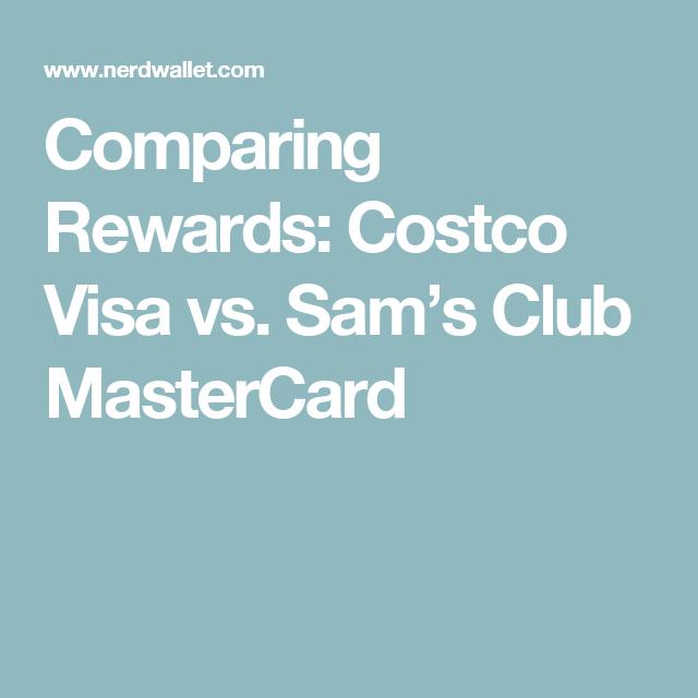 Comparing Rewards: Costco Visa Vs. Sam's Club Mastercard