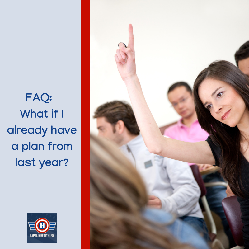 FAQ What if I already have a plan from last year? If you
