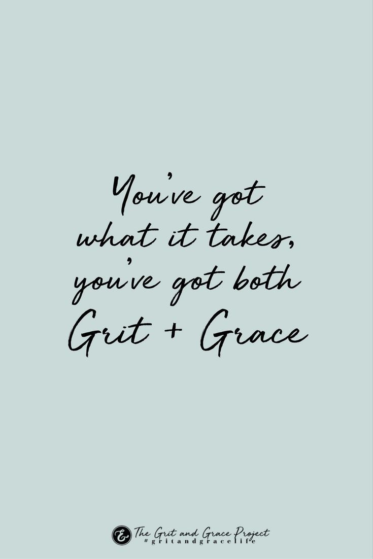 Grit And Grace For Strong Women And Those Who Want To Be Grace Quotes Strength Quotes For Women Woman Quotes