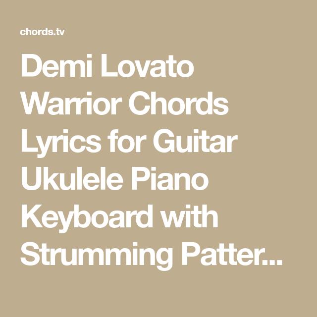 Demi Lovato Warrior Chords Lyrics For Guitar Ukulele Piano Keyboard