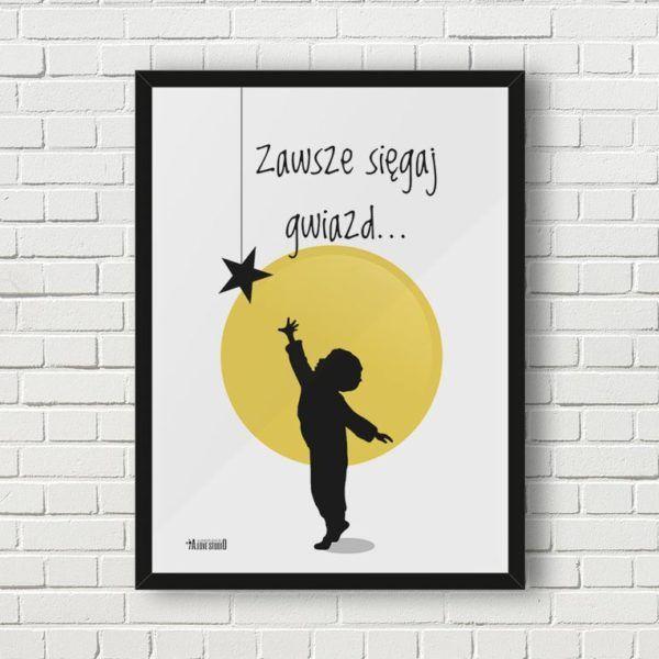 Plakat Do Pokoju Dzieciecego Chlopca Siegaj Gwiazd A