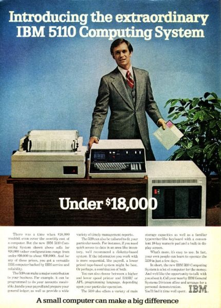There was a time when $18,000 wouldn't even cover the monthly cost of a computer -  An ad for the IBM 5110, the world's first portable compu...