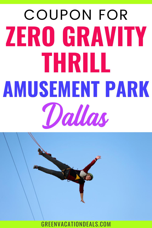 Coupon For Zero Gravity Thrill Amusement Park In Dallas Amusement Park Amusement Vacation Deals