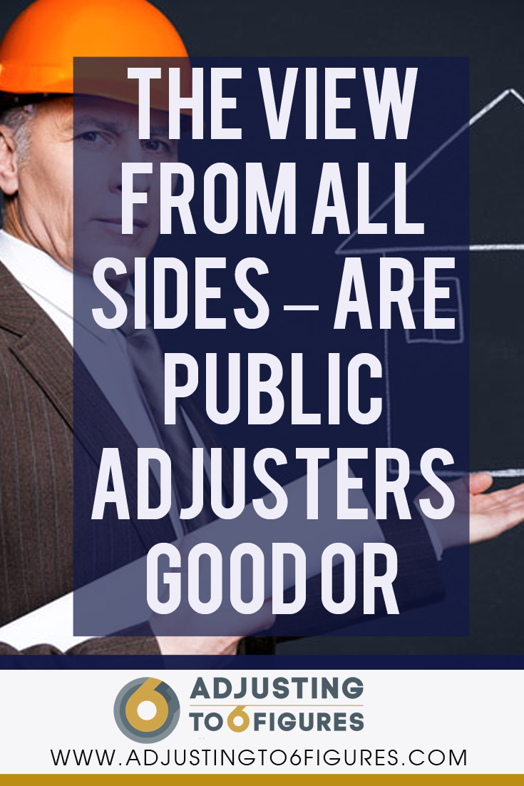 The View From All Sides Are Public Adjusters Good Or Bad