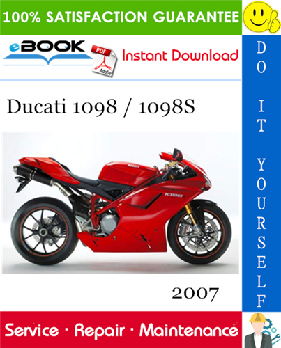 2007 Ducati 1098 / 1098S Motorcycle Service Repair Manual. COMPLETE Service Repair Manual for the Ducati 1098 / 1098S Motorcycle. Production model years 2007. It Covers complete tear down and rebuild, pictures and part diagrams, torque specs, maintenance, troubleshooting, etc. This Manual contains everything you will need to repair, maintain, rebuild, refurbish or restore your motorcycle. All diagnostic and repair procedures are covered. The manual has detailed illustrations, diagrams