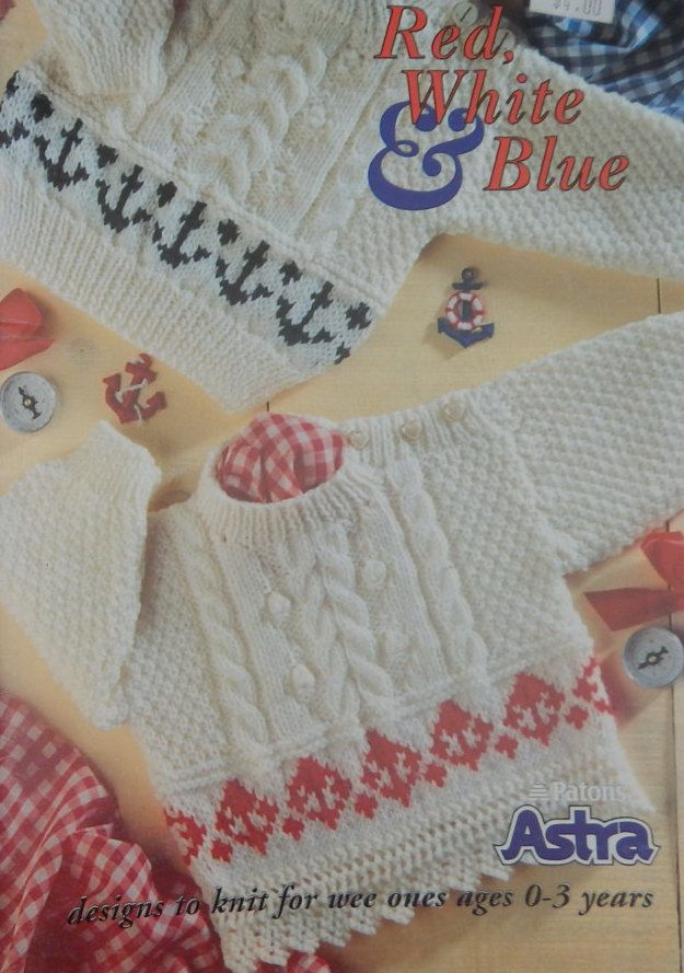 Child\'s Knitting Pattern/ Patons Red White & Blue/ Size 0-36 months ...