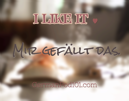 I like it. - Mir gefällt das. Click here to learn more German phrases with our Vocabulary Lists: http://www.germanpod101.com/german-vocabulary-lists/ #german #learngerman #germanpod101 #german