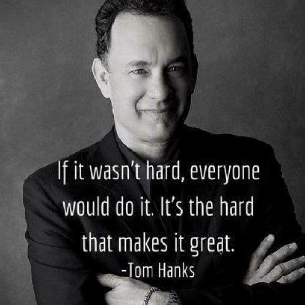"""""""Si no fuera difícil, todos lo harían. Es lo difícil que lo hace genial"""". - Tom Hanks como Jimmy Dugan en Un equipo muy especial  (1992)"""