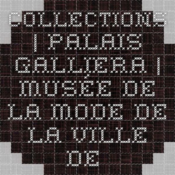 Collections | Palais Galliera | Musée de la mode de la Ville de Paris