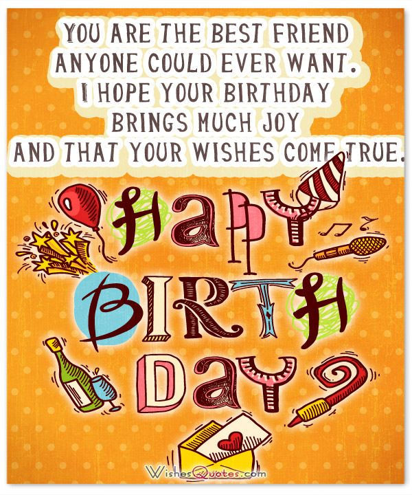 Happy birthday greeting cards happy birthday birthdays and happy you are the best friend anyone could ever want i hope your birthday brings much joy and that your wishes come true m4hsunfo Image collections